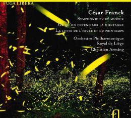 César Franck: Symphonie; Ce qu'on entend sur la Montagne; La lutte de l'hiver et du Printemps