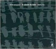 Denis Pousseur: Le silence du futur