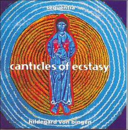 Hildegard von Bingen: Canticles of Ecstasy