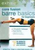 Video/DVD. Title: Exhale: Core Fusion - Barre Basics for Beginners
