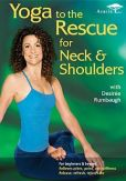 Video/DVD. Title: Yoga to the Rescue for Neck & Shoulders