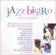 Jazz Bistro: Latin Seduction