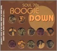 Soul '70s: Boogie Down