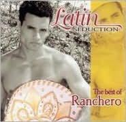 Latin Seduction: The Best of Ranchero