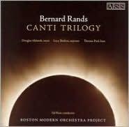 Bernard Rands: Canti Trilogy