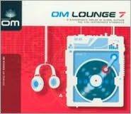 OM Lounge, Vol. 7