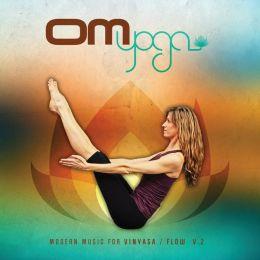 Om Yoga, Vol. 2: Modern Music for Vinyasa/Flow