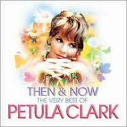 Then & Now: The Very Best of Petula Clark [Bonus Tracks]