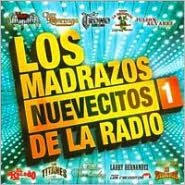 Los Madrazos Nuevecitos De La Radio, Vol. 1