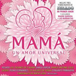Mamá un Amor Universal
