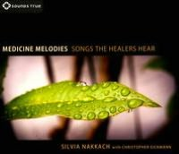 Medicine Melodies: Songs the Healers Hear