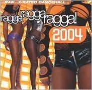 Ragga Ragga Ragga 2004