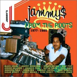 Jammy$ From The Roots: 1977-1985
