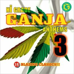 Hi-Grade Ganja Anthems, Vol. 3