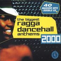 The Biggest Ragga Dancehall Anthems 2000