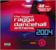 The Biggest Ragga Dancehall Anthems 2004