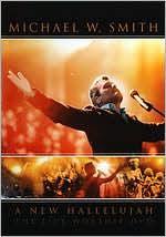 Michael W. Smith: A New Hallelujah - Live