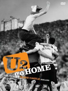 U2: Go Home - Live from Slane Castle
