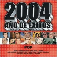 2004 Ano de Exitos: Pop