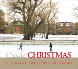 The Great Christmas Songbook: Classic Christmas [Barnes & Noble Exclusive]