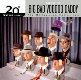 20th Century Masters - The Millennium Collection: The Best of Big Bad Voodoo Daddy