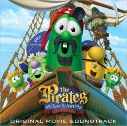 The Pirates Who Don't Do Anything: A VeggieTales Movie [Original Movie Soundtrack]