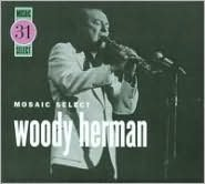 Woody Herman (Mosaic Select)