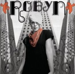 Robyn [US Bonus Tracks]