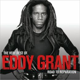 The Very Best of Eddy Grant: The Road to Reparation