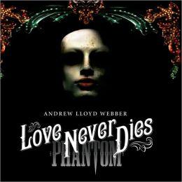 Andrew Lloyd Webber's Love Never Dies [Cast Recording]
