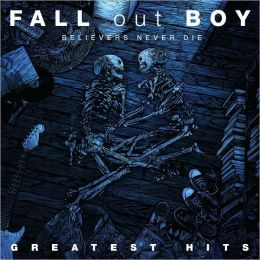 Believers Never Die: The Greatest Hits