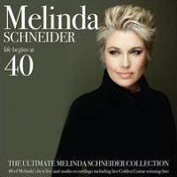 Life Begins At 40: The Ultimate Melinda Schneider Collection