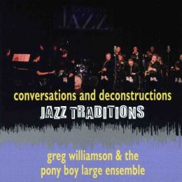 Jazz Traditions: Conversations And Deconstructions