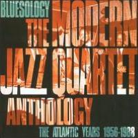 Bluesology: The Modern Jazz Quartet Anthology