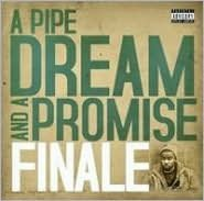 A Pipe Dream and a Promise