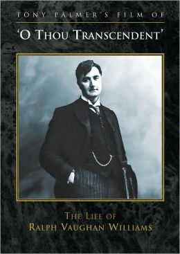 O Thou Transcendent: The Life of Ralph Vaughan Williams