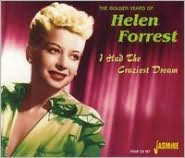 Golden Years of Helen Forrest : I Had the Craziest Dream