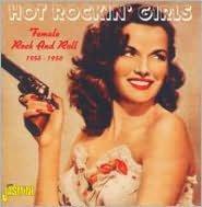 Hot Rockin' Girls: Female Rock and Roll, 1956-1958