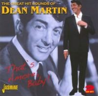 The Great Hit Sounds of Dean Martin: That's Amore, Baby!