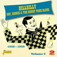 Hillbilly Bop Boogie & The Honky Tonk Blues, Vol. 5