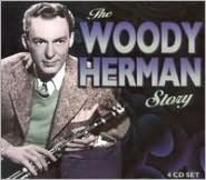 The Woody Herman Story [4 CDs]