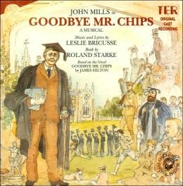 Goodbye Mr. Chips [Original Cast Recording]