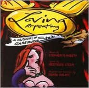 Loving Repeating: A Musical of Gertrude Stein [Original Cast Recording]