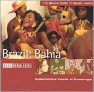 Rough Guide To The Music Of Brazil: Bahia
