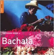 The Rough Guide to Bachata