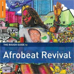 The Rough Guide to Afrobeat Revival