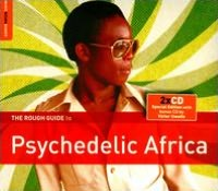 The Rough Guide to Psychedelic Africa