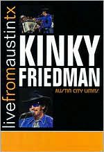 Live From Austin TX: Kinky Friedman