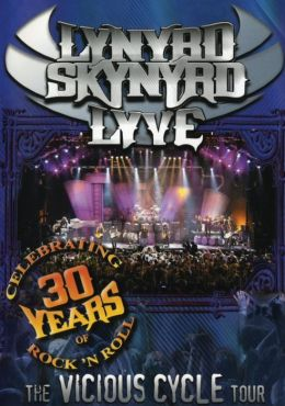 Lynyrd Skynyrd: Lyve - The Vicious Cycle Tour