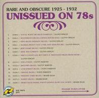 Unissued on 78s, Vol. 4: Rare and Obscure (1925-1932)